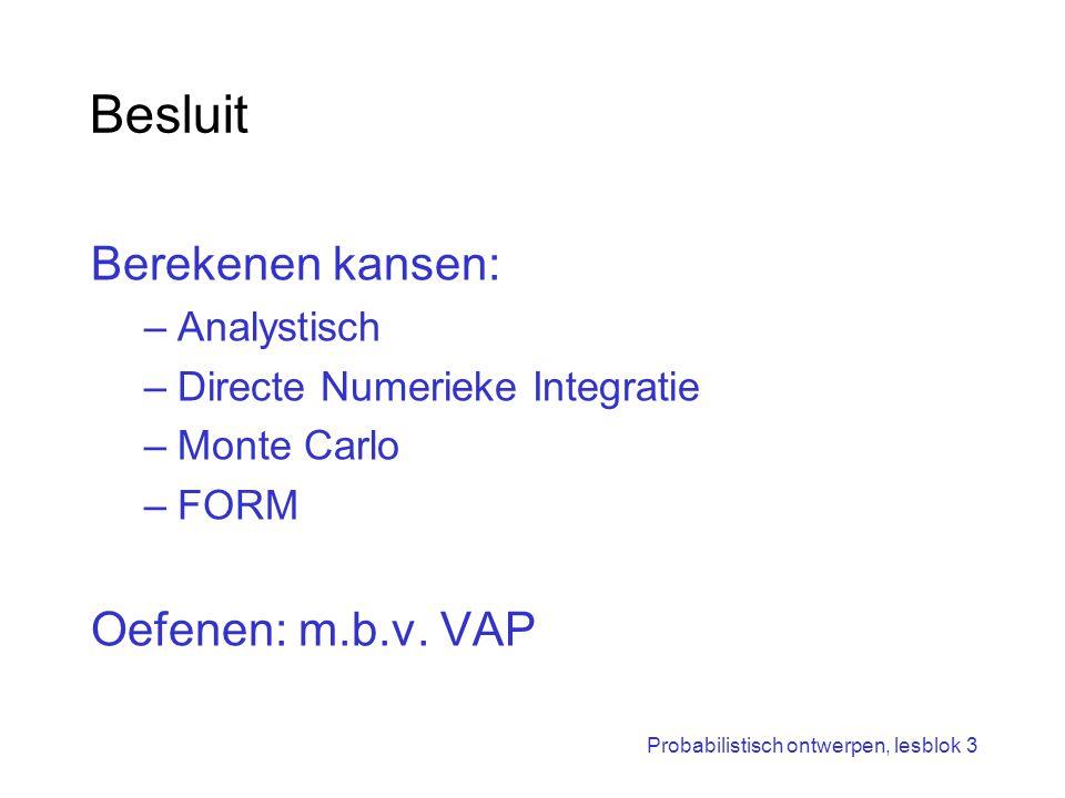 Besluit Berekenen kansen: Oefenen: m.b.v. VAP Analystisch