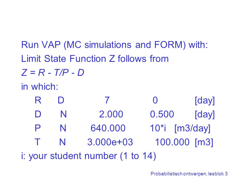 Run VAP (MC simulations and FORM) with: