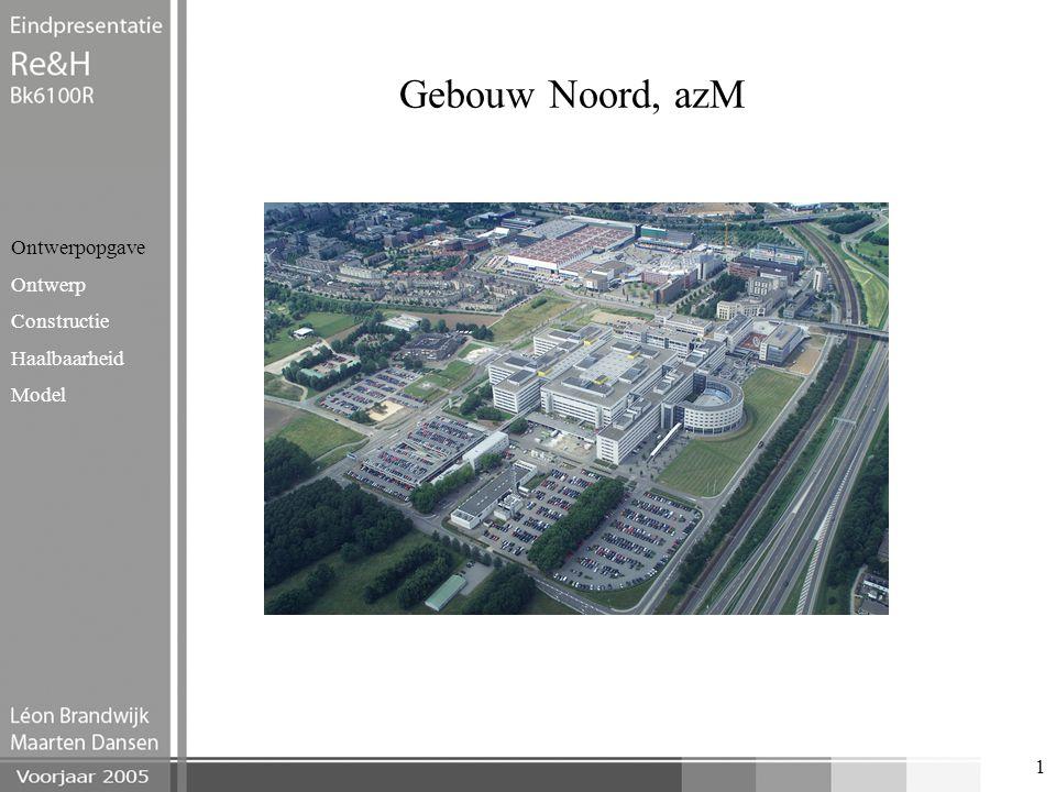 Gebouw Noord, azM Ontwerpopgave Ontwerp Constructie Haalbaarheid Model