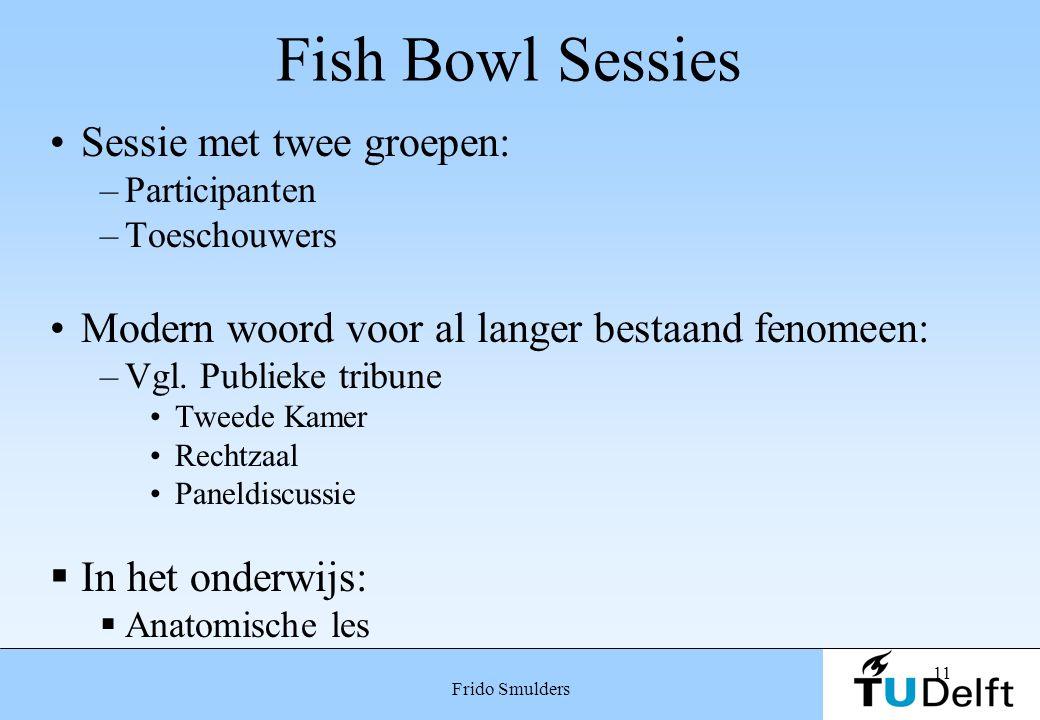 Fish Bowl Sessies Sessie met twee groepen: