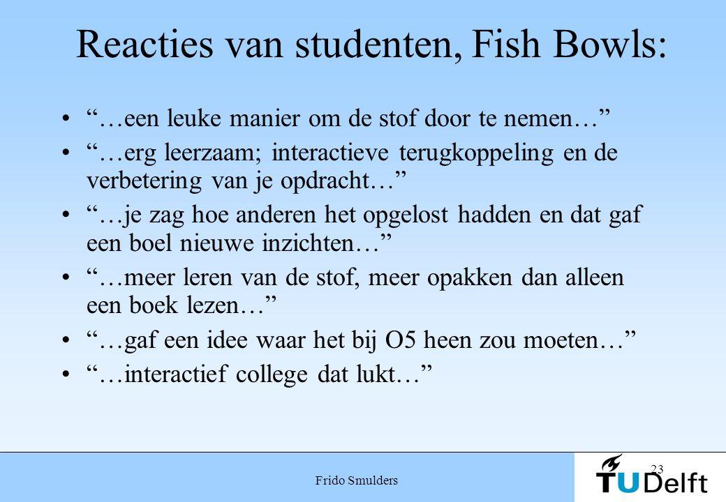 Reacties van studenten, Fish Bowls:
