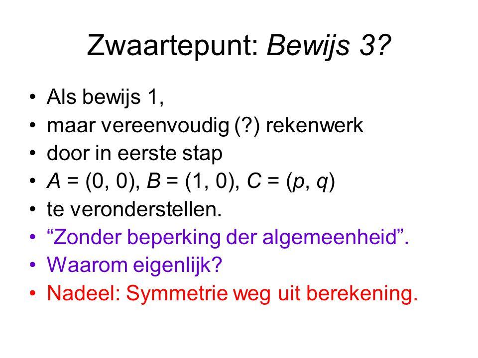 Zwaartepunt: Bewijs 3 Als bewijs 1, maar vereenvoudig ( ) rekenwerk