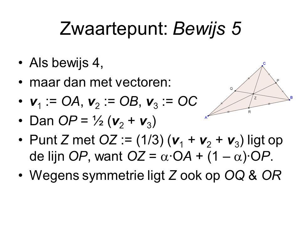 Zwaartepunt: Bewijs 5 Als bewijs 4, maar dan met vectoren: