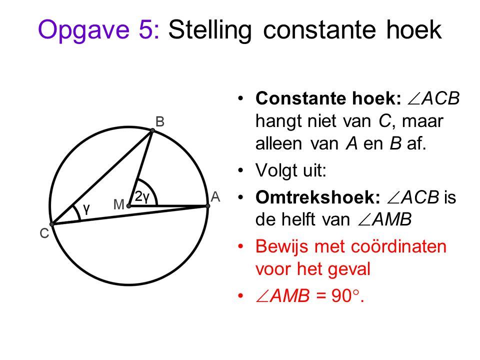 Opgave 5: Stelling constante hoek