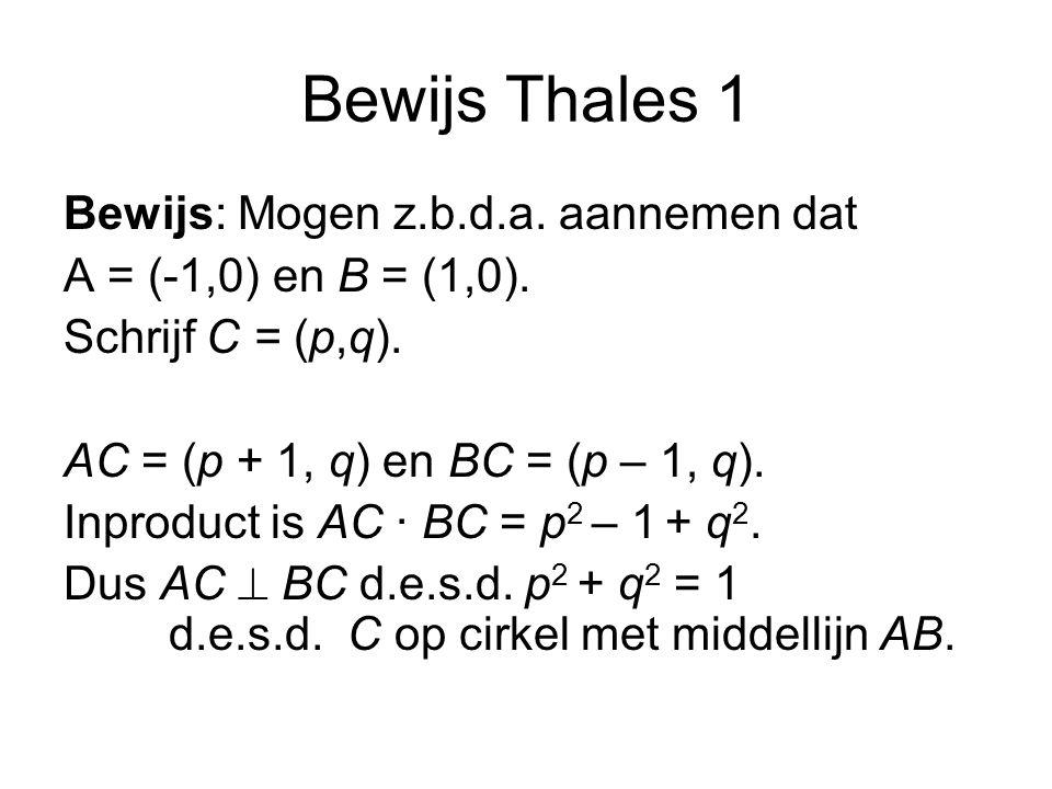 Bewijs Thales 1 Bewijs: Mogen z.b.d.a. aannemen dat