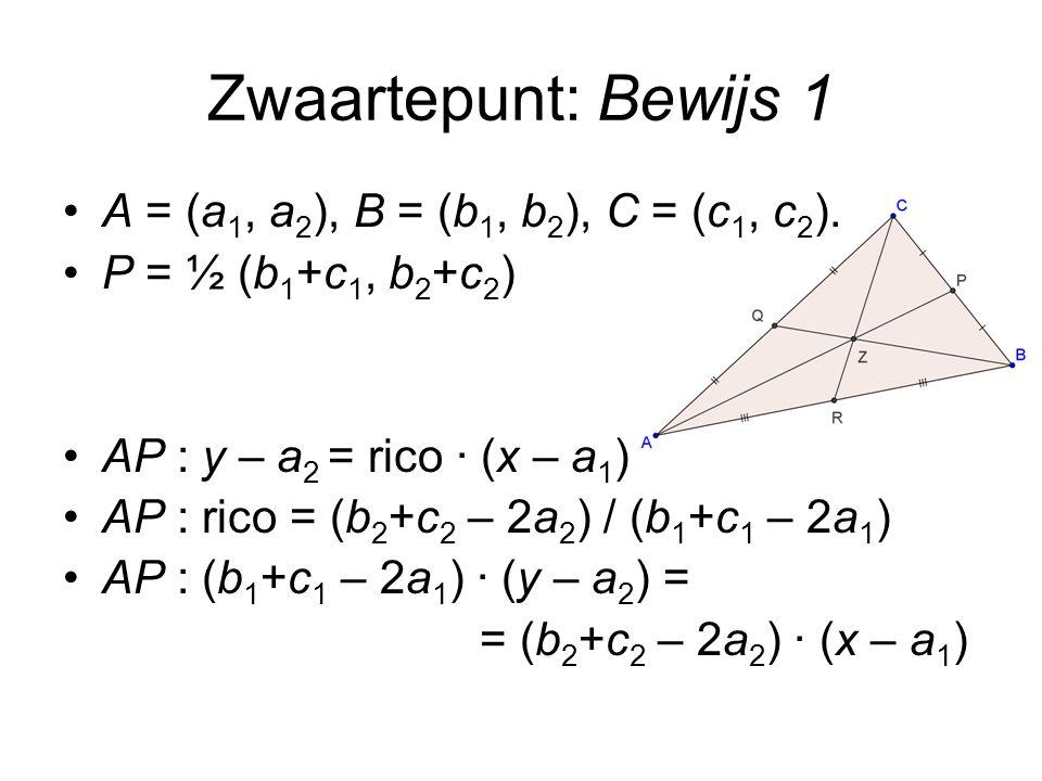 Zwaartepunt: Bewijs 1 A = (a1, a2), B = (b1, b2), C = (c1, c2).