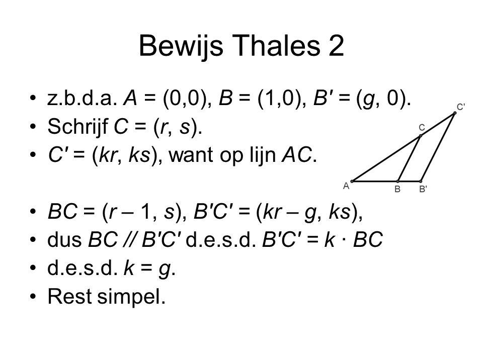 Bewijs Thales 2 z.b.d.a. A = (0,0), B = (1,0), B = (g, 0).