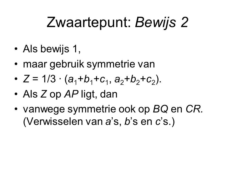 Zwaartepunt: Bewijs 2 Als bewijs 1, maar gebruik symmetrie van