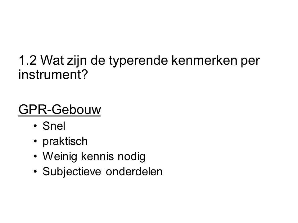 1.2 Wat zijn de typerende kenmerken per instrument GPR-Gebouw
