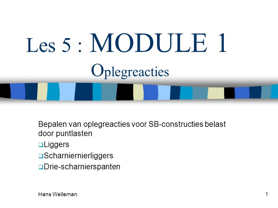 Les 5 : MODULE 1 Oplegreacties