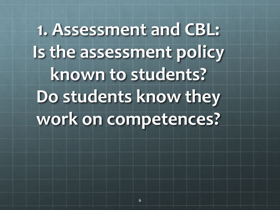 1. Assessment and CBL: Is the assessment policy known to students