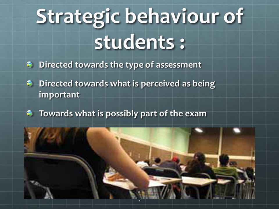 Strategic behaviour of students :