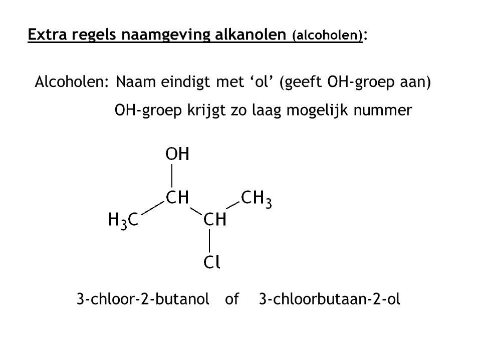 Extra regels naamgeving alkanolen (alcoholen):