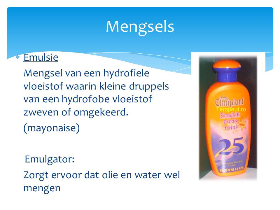 Mengsels Emulsie. Mengsel van een hydrofiele vloeistof waarin kleine druppels van een hydrofobe vloeistof zweven of omgekeerd.