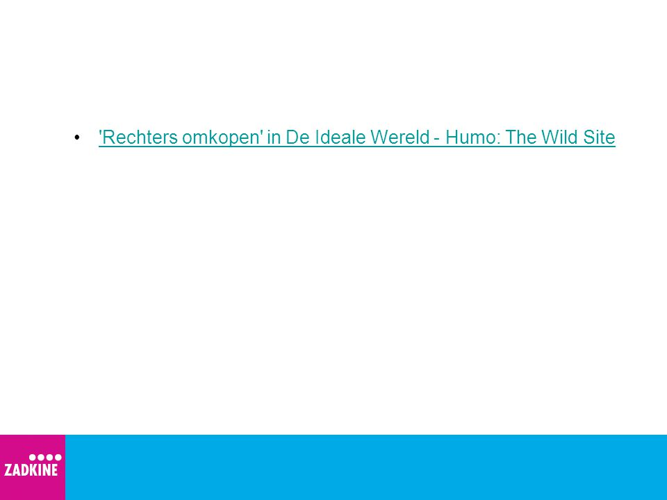 Rechters omkopen in De Ideale Wereld - Humo: The Wild Site