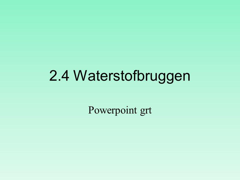 2.4 Waterstofbruggen Powerpoint grt