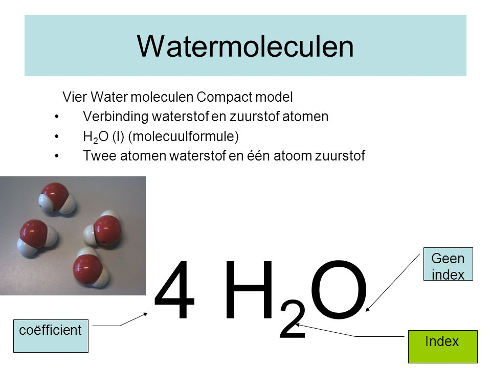 4 H2O Watermoleculen Vier Water moleculen Compact model