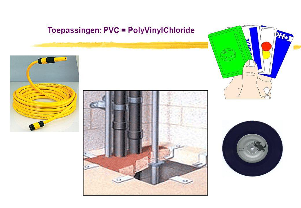 Toepassingen: PVC = PolyVinylChloride