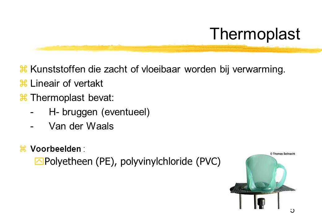 Thermoplast Kunststoffen die zacht of vloeibaar worden bij verwarming.