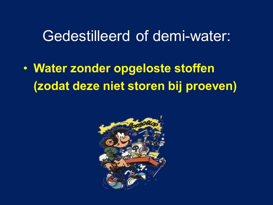 Gedestilleerd of demi-water:
