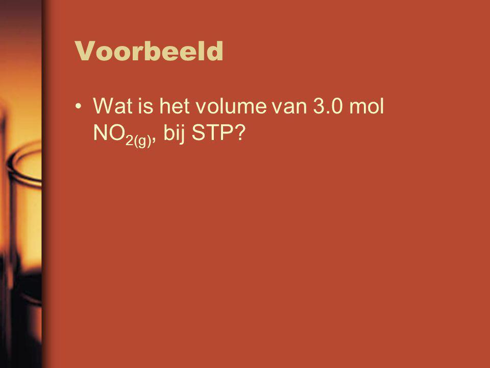 Voorbeeld Wat is het volume van 3.0 mol NO2(g), bij STP