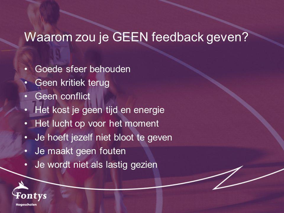 Waarom zou je GEEN feedback geven