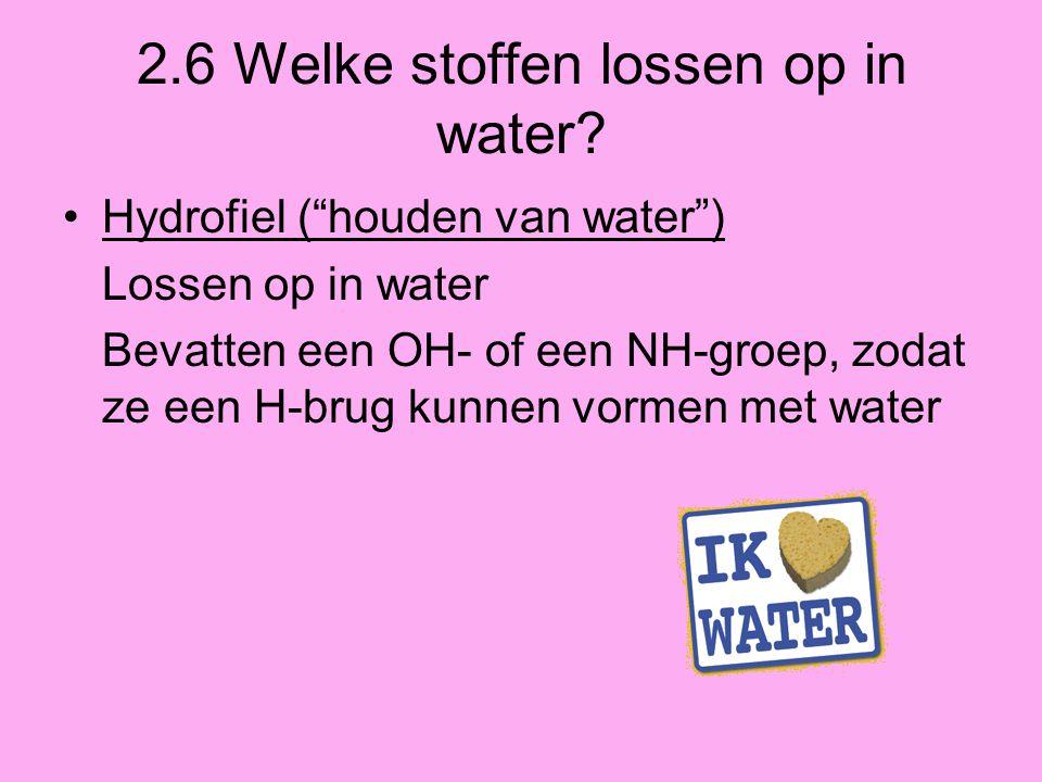 2.6 Welke stoffen lossen op in water
