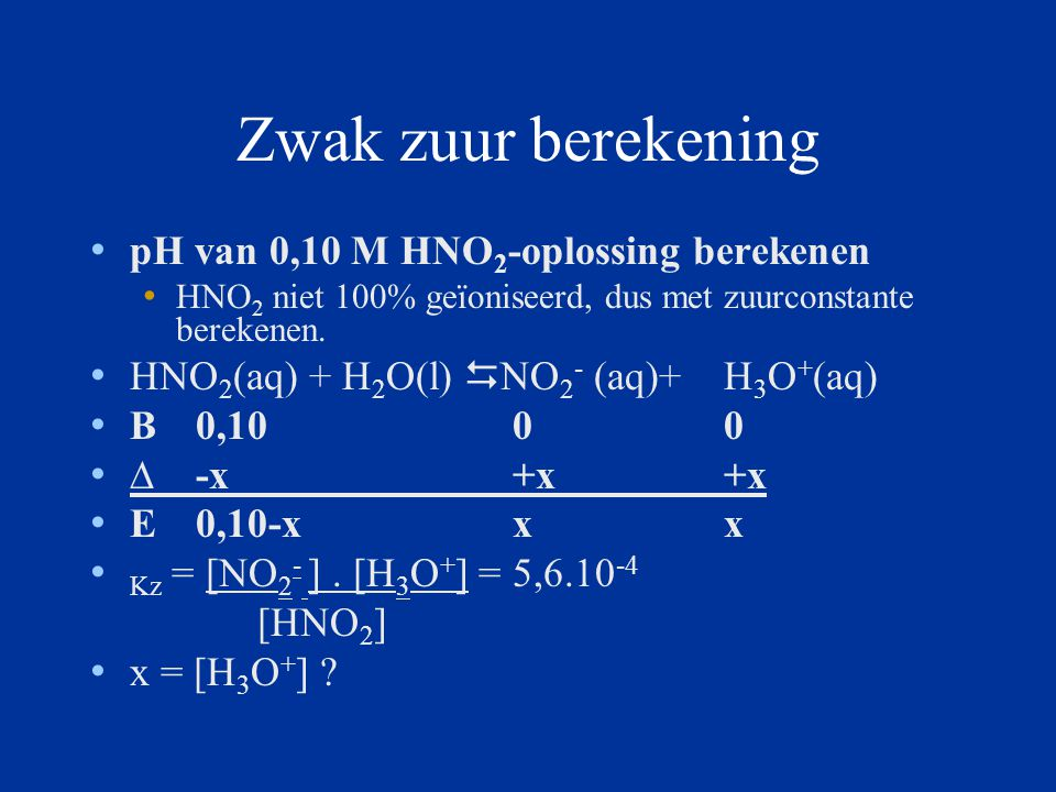 Zwak zuur berekening pH van 0,10 M HNO2-oplossing berekenen