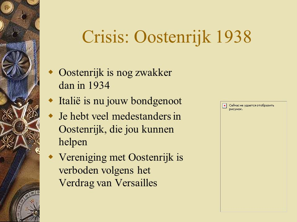 Crisis: Oostenrijk 1938 Oostenrijk is nog zwakker dan in 1934