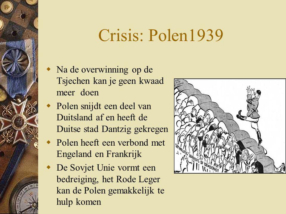 Crisis: Polen1939 Na de overwinning op de Tsjechen kan je geen kwaad meer doen.