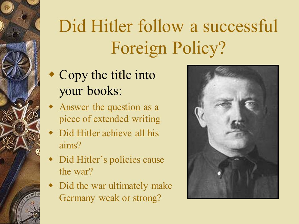 Did Hitler follow a successful Foreign Policy