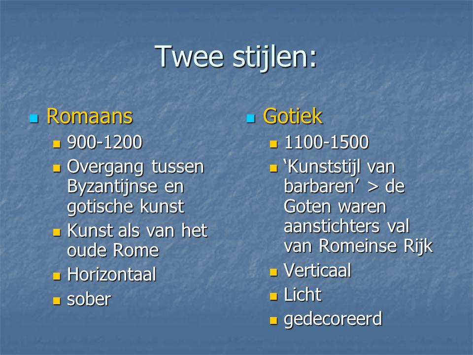 Twee stijlen: Romaans Gotiek 900-1200