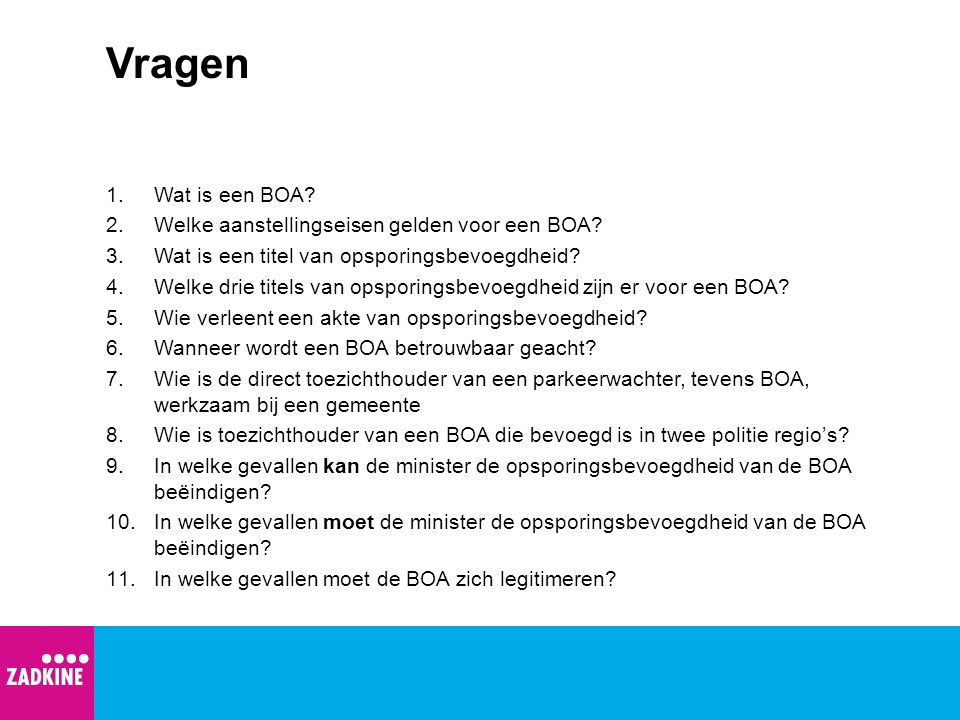 Vragen Wat is een BOA Welke aanstellingseisen gelden voor een BOA