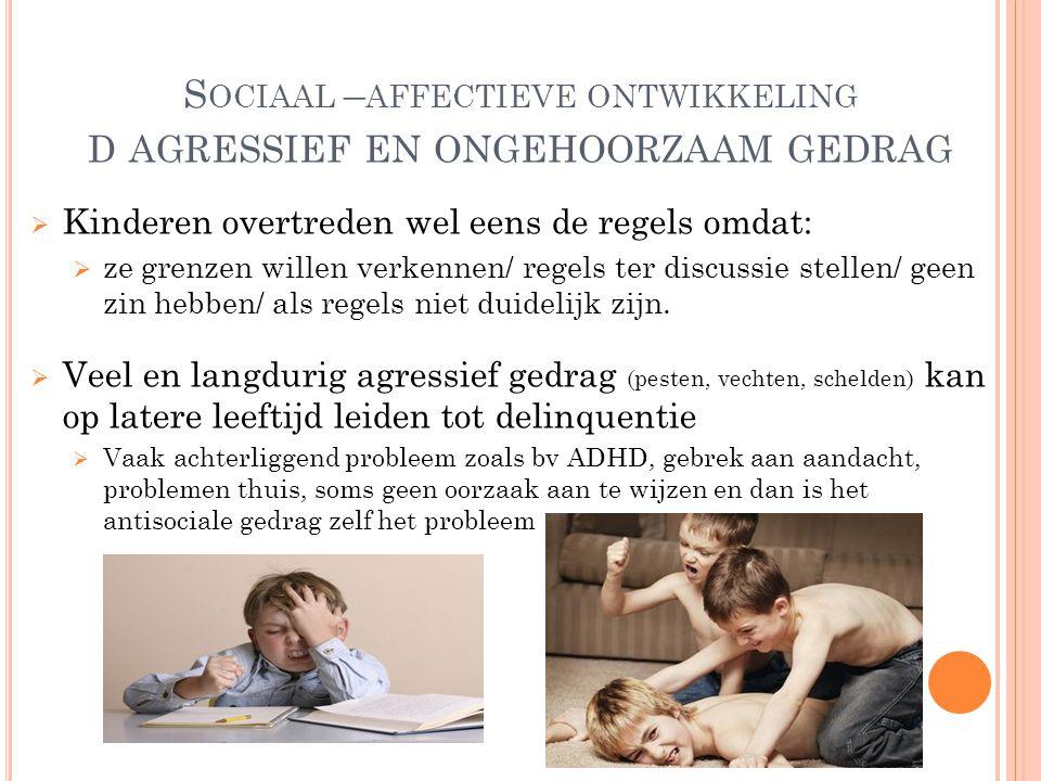 Sociaal –affectieve ontwikkeling d agressief en ongehoorzaam gedrag