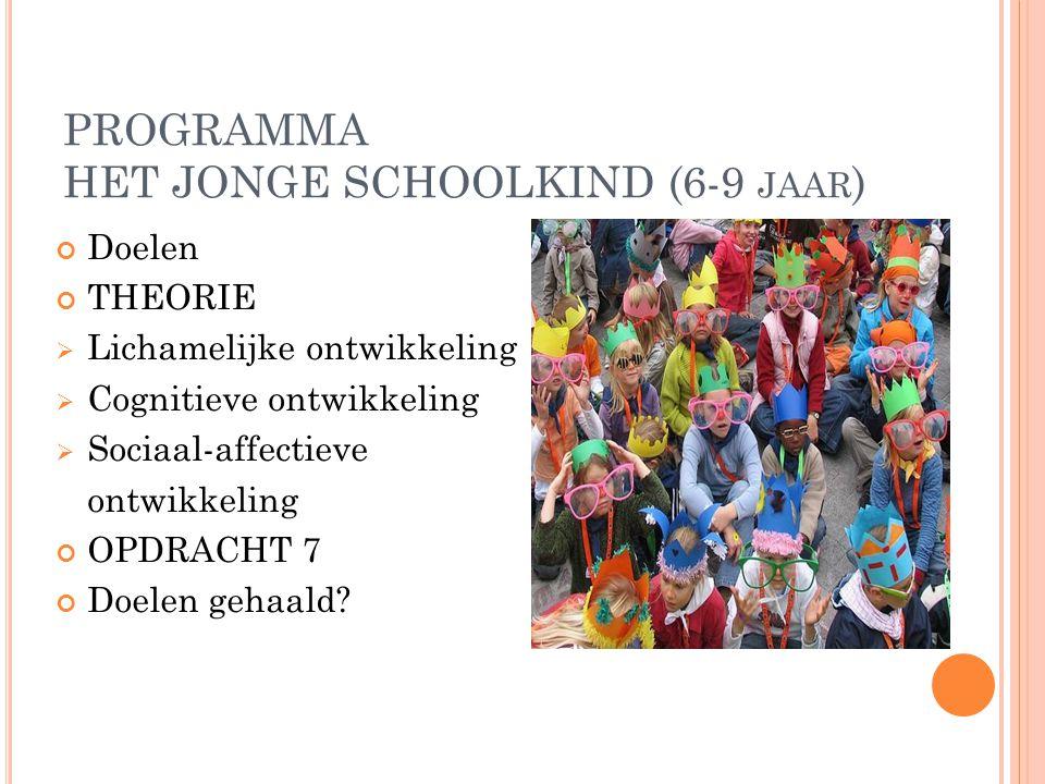 PROGRAMMA HET JONGE SCHOOLKIND (6-9 jaar)