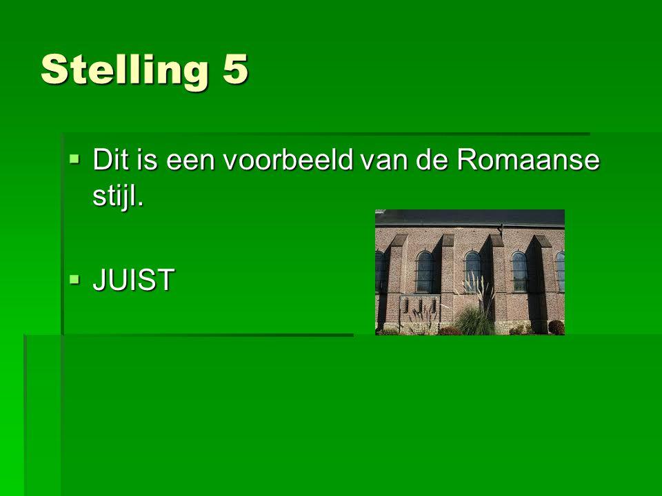 Stelling 5 Dit is een voorbeeld van de Romaanse stijl. JUIST