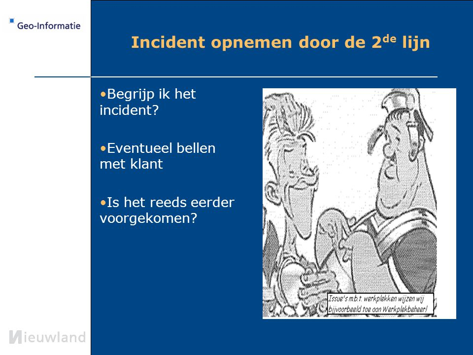 Incident opnemen door de 2de lijn