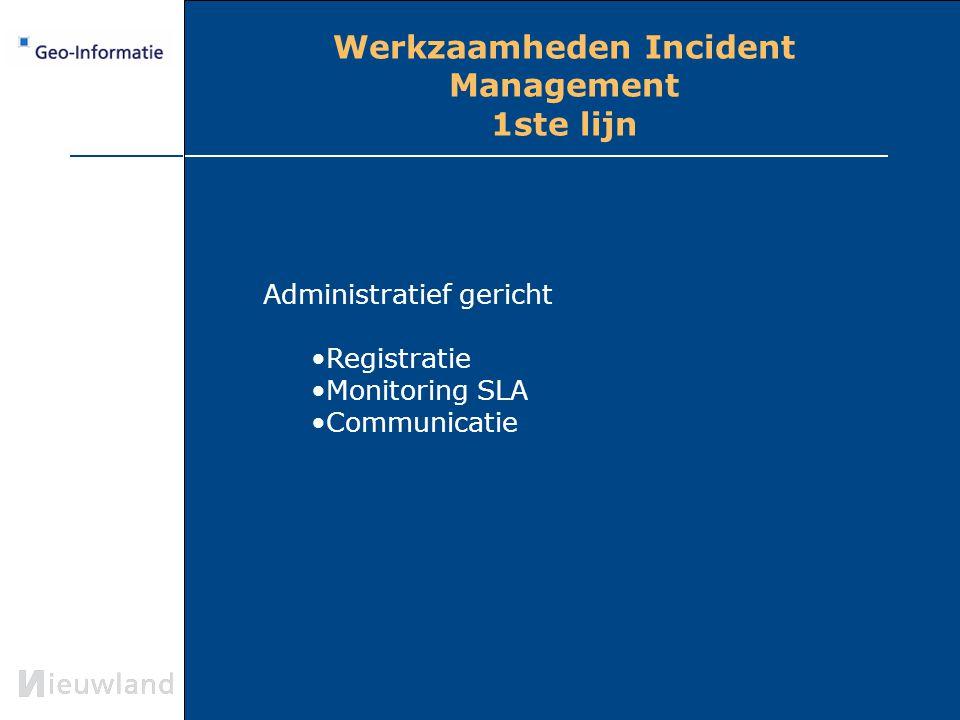 Werkzaamheden Incident Management 1ste lijn