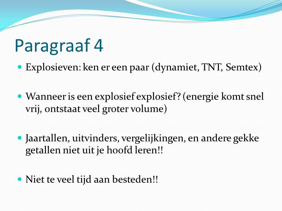 Paragraaf 4 Explosieven: ken er een paar (dynamiet, TNT, Semtex)