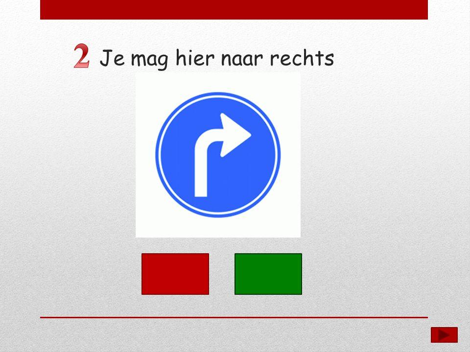 2 Je mag hier naar rechts