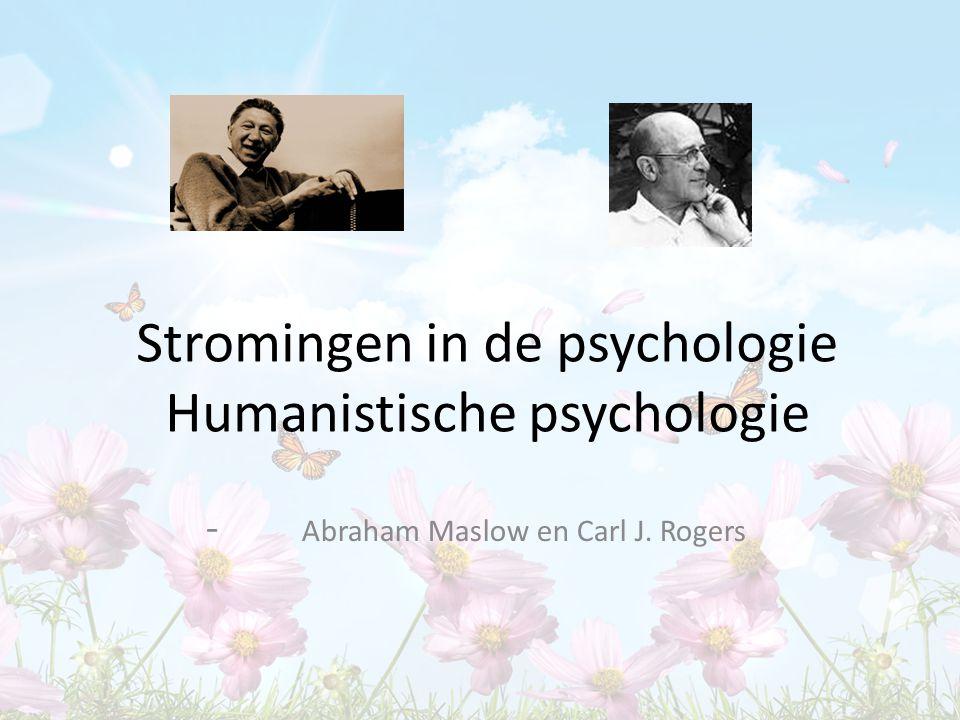 Stromingen in de psychologie Humanistische psychologie