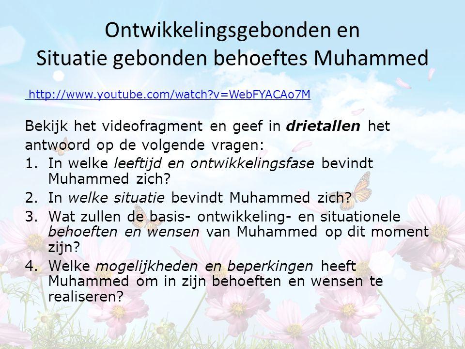 Ontwikkelingsgebonden en Situatie gebonden behoeftes Muhammed