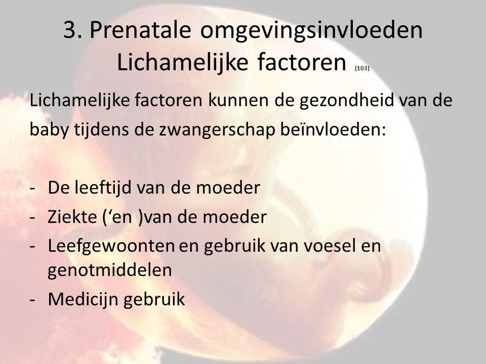 3. Prenatale omgevingsinvloeden Lichamelijke factoren (103)