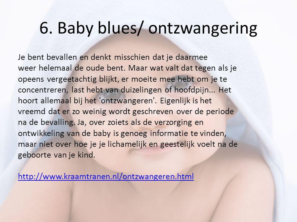 6. Baby blues/ ontzwangering