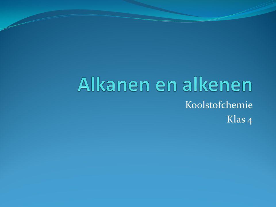 Alkanen en alkenen Koolstofchemie Klas 4
