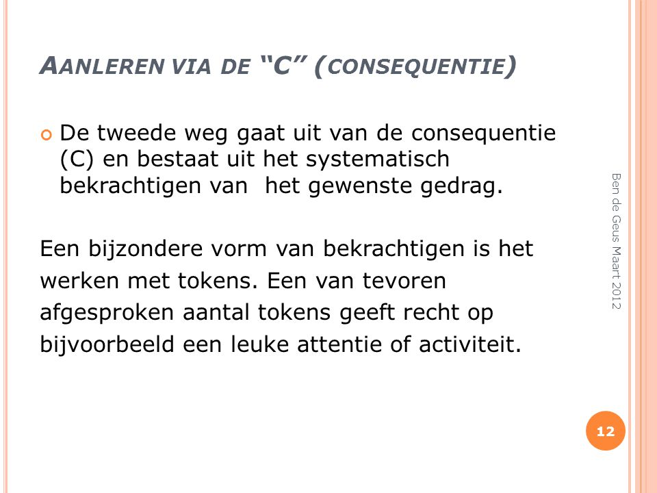 Aanleren via de C (consequentie)