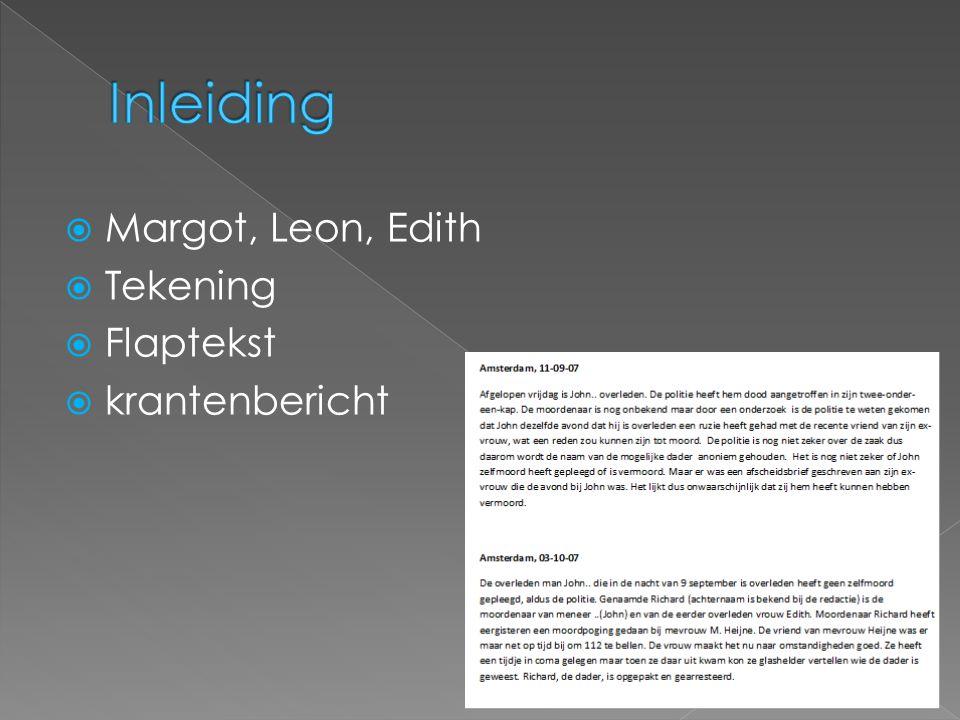 Inleiding Margot, Leon, Edith Tekening Flaptekst krantenbericht