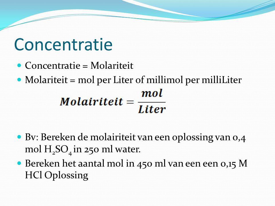 Concentratie Concentratie = Molariteit