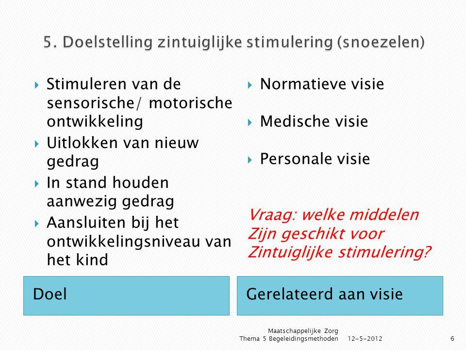5. Doelstelling zintuiglijke stimulering (snoezelen)
