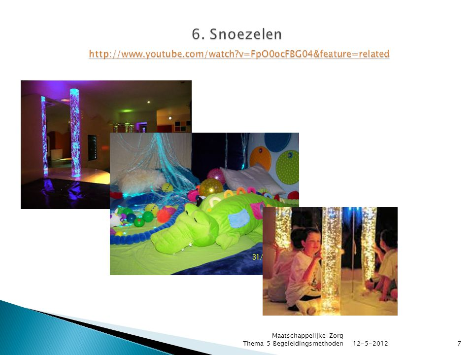 6. Snoezelen http://www. youtube. com/watch